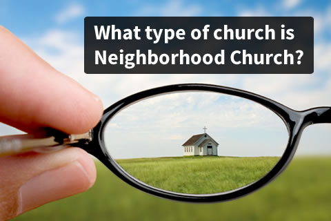 What type of church is Neighborhood Church?