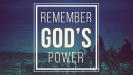 We Must Remember God's Power