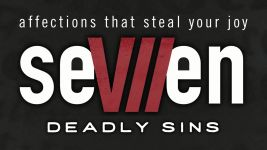 Seven Deadly Sins: Affections That Steal Your Joy